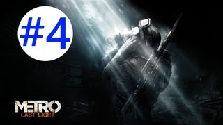 Metro: Last Light - Gameplay/Walkthrough - W/COMMENTARY - Part 4