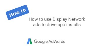How to use Display Network ads to drive app installs