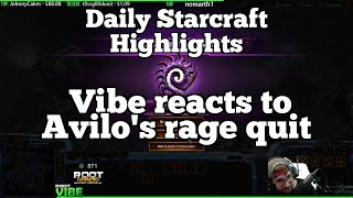 Daily Starcraft Highlights: Vibe reacts to Avilo's rage quit