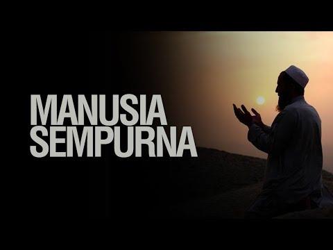 Manusia Sempurna - Ustadz Khairullah Anwar Luthfi, Lc