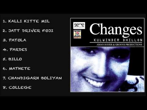 CHANGES - KULWINDER DHILLON & AMAN HAYER - FULL SONGS JUKEBOX