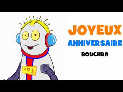 JOYEUX ANNIVERSAIRE BOUCHRA!