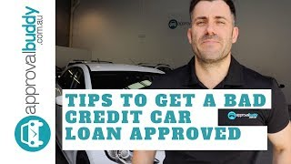 4 Tips to get a Car Loan Approved with bad credit in 2018