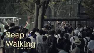 SKY-HI × SALU / Sleep Walking (Official Music Video)