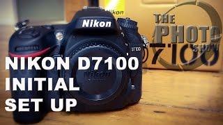 01. Nikon D7100 Initial Set Up