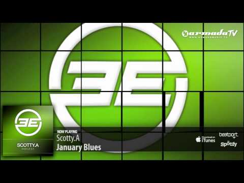 Scotty.A – January Blues (Original Mix)