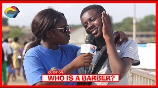 Who is a BARBER? | Street Quiz | Funny Videos | Funny African Videos | African Comedy |