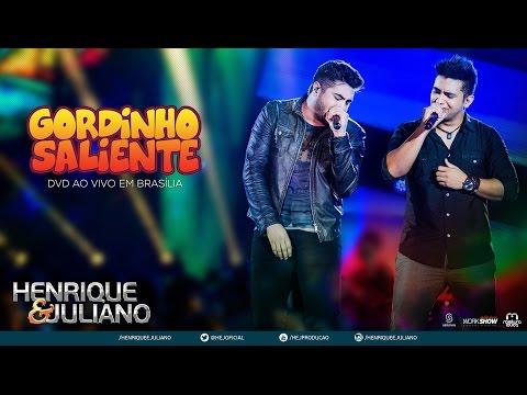 Henrique e Juliano - Gordinho Saliente (DVD Ao vivo em Brasília) [Vídeo Oficial]