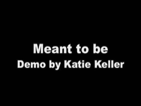 Meant to be - Katie Keller