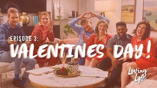 Loving Lyfe Episode 3: Valentine's Day