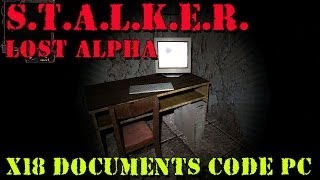 S.T.A.L.K.E.R. - Lost Alpha - Lab X18 FIND ALL DOCUMENTS + PC CODE