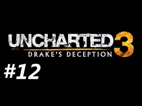 Uncharted 3 Drake's Deception Campaign Walkthrough Part 12 - The Roof is On Fire