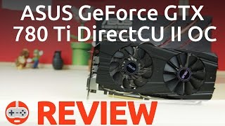 Asus GeForce GTX 780 Ti DirectCU II OC Review - Gaming Till Disconnected