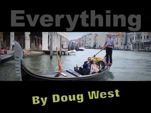 Everything Song Original Song By Doug West Everything Everything Song For Movie