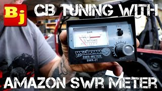 CB Tuning with Amazon SWR Meter