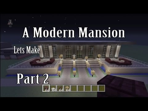 Lets Make A Modern Mansion Part 2 in Minecraft Xbox 360 Edition: House #12