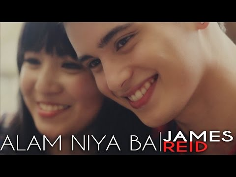James Reid And Nadine Lustre - Alam Niya Ba