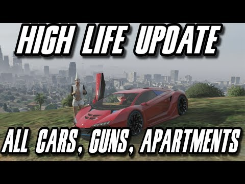 GTA 5 High Life Update : All Cars. Apartments. Guns. and Customization Gameplay! (