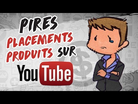Les PIRES PLACEMENTS PRODUITS YOUTUBE