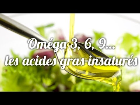 Omega 3, 6, 9… Quels sont les différents acides gras insaturés ?
