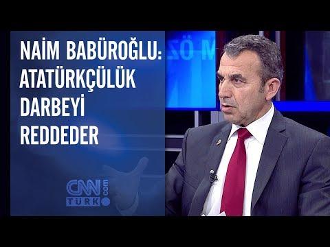 Naim Babüroğlu: Atatürkçülük darbeyi reddeder