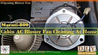 Maruti 800 Cabin AC Blower Fan Cleaning