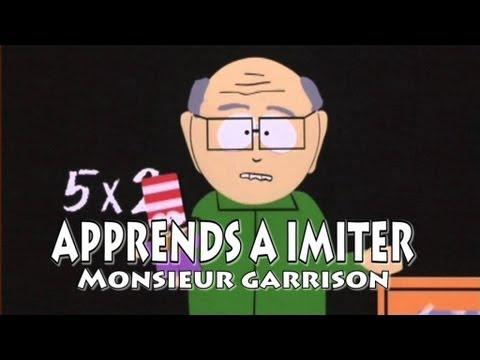 Apprends à imiter monsieur garrison