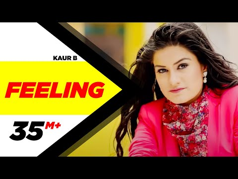 Feeling | Kaur B | Feat. Bunty Bains | Desi Crew | New Punjabi Songs video
