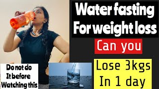 WATER FASTING FOR EXTREME WEIGHT LOSS | LOSE 3 KGS IN 1 DAY WATER FASTING | Azra Khan Fitness