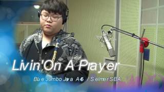Livin'On A Prayer (Daehan Choi) Sax cover