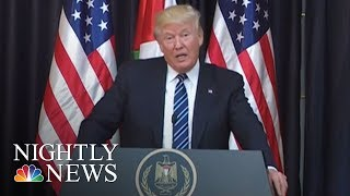 Manchester Attack: President Trump Links Fight Against Terror To Mid-East Peace | NBC Nightly News