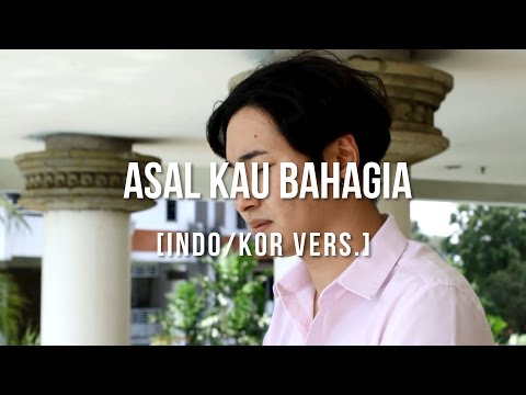 download lagu Cover - Indo/Korea ASAL KAU BAHAGIA - AR gratis