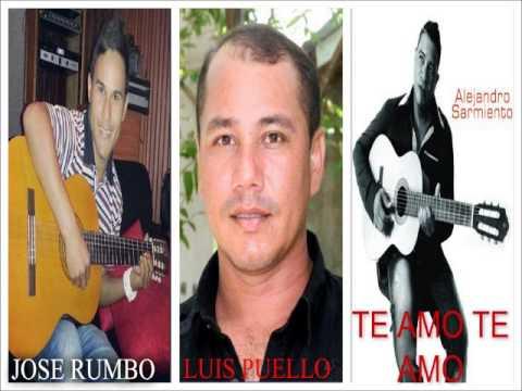 HOMENAJE A MIS CANCIONES TE AMO, TE AMO JOSE RUMBO, LUIS PUELLO & ALEJANDRO SARMIENTO