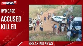 All Four Accused In Hyderabad Incident Killed In Police Encounter | CNN-News18