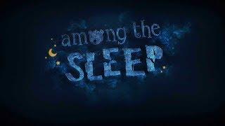 Among The Sleep #1 : Game Kinh dị Trượt cầu tụt hihi