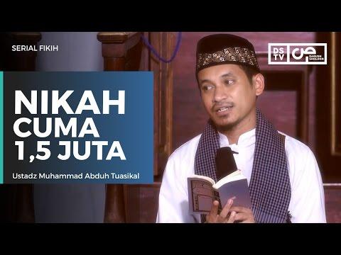 Serial Fikih : Nikah Cuma Satu Setengah Juta - Ustadz M Abduh Tuasikal