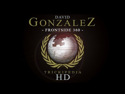 David Gonzalez: Trickipedia - Frontside 360