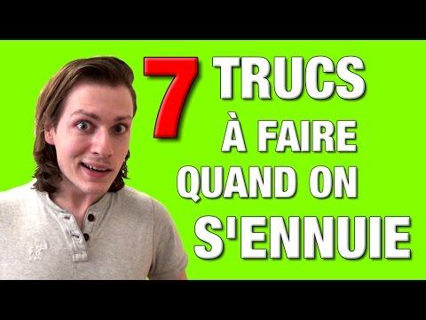 7 TRUCS À FAIRE QUAND ON S'ENNUIE