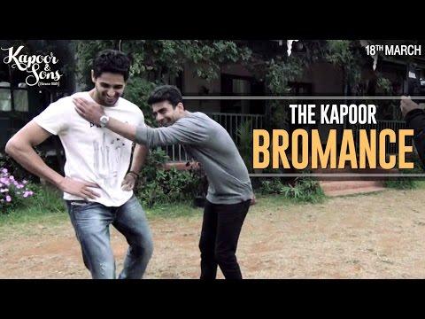 The Kapoor Bromance - Sidharth Malhotra & Fawad Khan - Kapoor & Sons