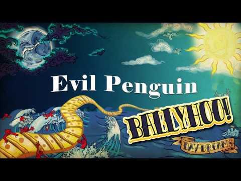 Ballyhoo - Evil Penguin