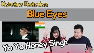 Download Lagu Yo Yo Honey Singh - Blue Eyes Reaction [Koreans Hoon & Cormie] / Hoontamin Gratis STAFABAND