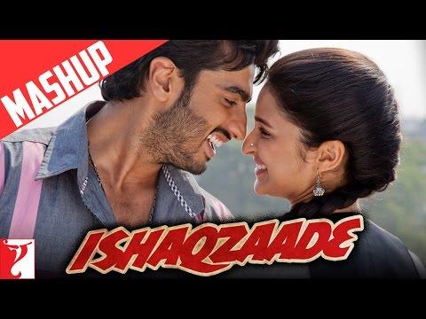 Mashup - Ishaqzaade - Arjun Kapoor | Parineeti Chopra