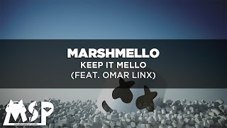 [LYRICS] Marshmello - Keep It Mello (feat. Omar Linx) [Traducida al Español]