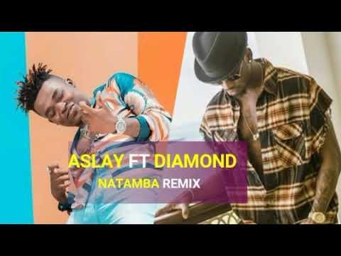 Aslay ft Diamond platnumz 'NATAMBA REMIX'
