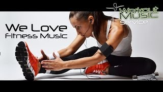 We Love Fitness Music -  workout motivation 2017 crossfit summer mix 2017 charts