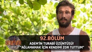 """Survivor 2018   92. Bölüm    Adem'in Turabi Üzüntüsü! """"Ağlamamak İçin Kendimi Zor Tuttum"""""""