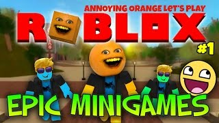 Annoying Orange Plays - ROBLOX #1: Epic Mini Games!