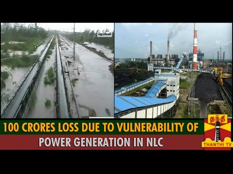 Effect Of Rainfall : 100 Crores Loss Due To Vulnerability Of Power Generation in NLC(Neyveli)