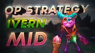 *NEW* CRAZY OP STRATEGY = FULL AP IVERN MID LANE! - League of Legends