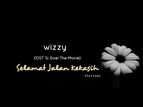 Download Lagu  Selamat Jalan Kekasih - Wizzy OST Si Doel The Movie s Mp3 Free